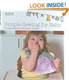 Lotta Jansdotter's Simple Sewing for Baby: 24 Easy Projects for Newborns to Toddlers