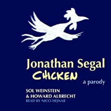 Jonathan Segal Chicken Audiobook by Sol Weinstein, Howard Albrecht Narrated by Nicci Hejnar