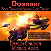 Dogfight - Book Two of the Amanda Love Trilogy | Michael Angel, Devlin Church
