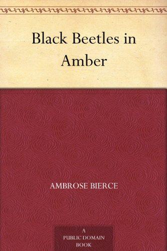 Ambrose Bierce - Black Beetles in Amber (English Edition)