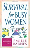 Survival for Busy Women (0736902627) by Barnes, Emilie