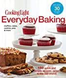 img - for Cooking Light Everyday Baking: 150 Quick & Simple Recipes...Good to the Last Crumb book / textbook / text book