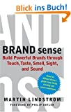 BRAND sense: Sensory Secrets Behind the Stuff We Buy: Build Powerful Brands Through Touch, Taste, Smell, Sight, and Sound
