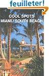Cool Spots Miami / South Beach