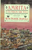 Amrita: Or to Whom She Will (0671679791) by Jhabvala, Ruth Prawer