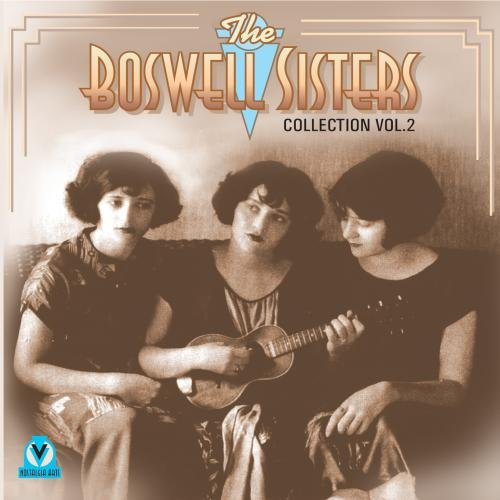 The Boswell Sisters Collection, Vol. 2, 1925-32