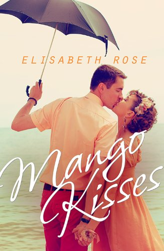 Mango Kisses by Elisabeth Rose