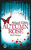 Dark Heroine - Autumn Rose