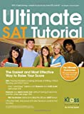 The Ultimate SAT Tutorial: The Easiest and Most Effective Way to Raise Your Score