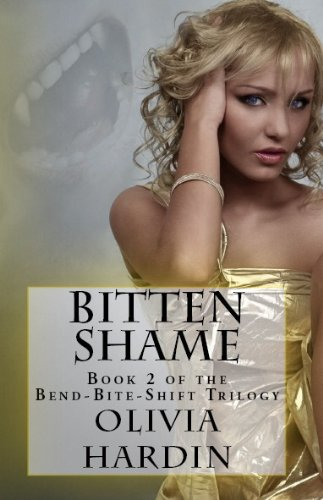 Bitten Shame (Book 2 of the Bend-Bite-Shift Trilogy) by Olivia Hardin