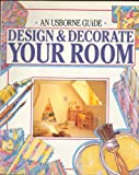 Design and Decorate Your Room (Usborne Fashion Guides (Paperback)) (0746004389) by Felicity Everett