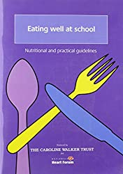 Eating Well at School: Nutritional and Practical Guidelines