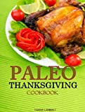 Paleo Thanksgiving Cookbook - Everything you need for Thanksgiving Day