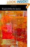 Responsibility for Justice (Oxford Political Philosophy)