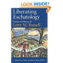 Liberating Eschatolgoy: Essays in Honor of Letty M. Russell