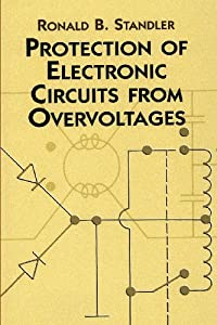 Protection of Electronic Circuits from Overvoltages (Dover Books on Electrical Engineering) by Dover Publications