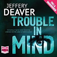 Trouble in Mind (       UNABRIDGED) by Jeffery Deaver Narrated by Elijah Alexander, Kate Reading, Dennis Boutsikaris, Jim Frangione, Erik Singer, Keith Szarabajka