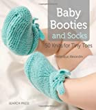 Baby Booties and Socks: 50 Knits for Tiny Toes