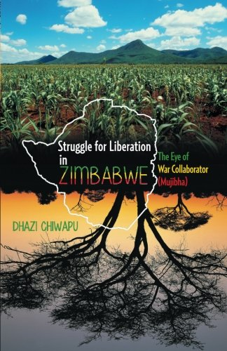 Struggle for Liberation in ZIMBABWE: The Eye of War Collaborator (Mujibha) PDF