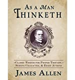 img - for As a Man Thinketh: Classic Wisdom for Proper Thought, Strong Character & Right Actions (Hardback) - Common book / textbook / text book