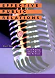 img - for Effective Public Relations (8th Edition) 8th (eighth) Edition by Cutlip, Scott M., Center, Allen H., Broom, Glen M. published by Prentice Hall (1999) book / textbook / text book