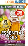 Essential Oils: The Definitive Bible: Aromatherapy, Stress Relief , Enhancing Life, Beauty, Youth, Energy, Essential Oils (Essential Oils for Beginners)
