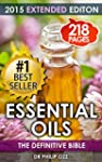 Essential Oils: The Definitive Bible:...