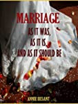 Marriage : As it was, as it is, and a...