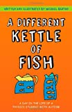 img - for A Different Kettle of Fish: A Day in the Life of a Physics Student With Autism book / textbook / text book