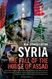 img - for Syria: The Fall of the House of Assad; New Updated Edition book / textbook / text book