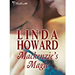 Mackenzie's Magic (       UNABRIDGED) by Linda Howard Narrated by Dennis Boutsikaris
