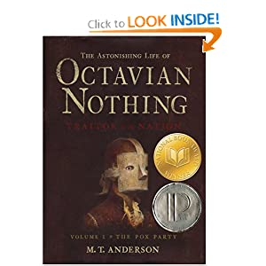 The Astonishing Life of Octavian Nothing - M.T. Anderson