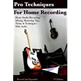 How to Improve your Home Recordings Mic Tips, EQ, & Compression Techniques for Better Tracks, Mixes, & Masters...