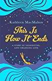 Kathleen MacMahon This Is How It Ends