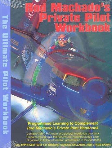 Rod Machado'S Private Pilot Workbook By Rod Machado Published By Aviation Speakers Bureau Workbook Edition (2001) Paperback