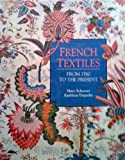 img - for French Textiles: From 1760 to the Present book / textbook / text book