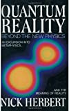 Quantum Reality: Beyond the New Physics (0385235690) by Nick Herbert