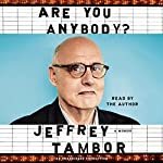 Are You Anybody?: A Memoir | Jeffrey Tambor