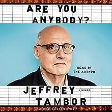 Are You Anybody?: A Memoir   Livre audio Auteur(s) : Jeffrey Tambor Narrateur(s) : Jeffrey Tambor