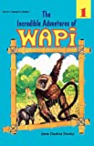 The Incredible Adventures of Wapi. Book 1 (Afram Aserewa Series) (Bk. 1) (9964701225) by Jane Osafoa Dankyi