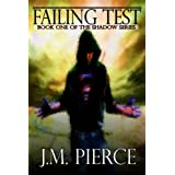 Failing Test: Book One of The Shadow Series ~ J.M. Pierce
