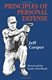 Principles of Personal Defense (1581604955) by Jeff Cooper