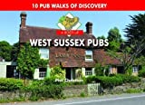 A Boot Up West Sussex Pubs: 10 Pub Walks of Discovery