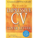 How to Write an Impressive CV and Cover Letter: A Comprehensive Guide for the UK Job Seekerby Tracey Whitmore