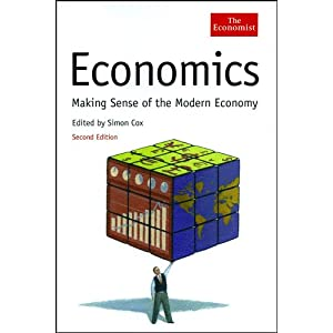 Economics: Making Sense of the Modern Economy (The Economist)