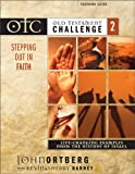 Old Testament Challenge Volume 2: Stepping Out in Faith Teaching Guide: Life-Changing Examples from the History of Israel (0310249325) by Ortberg, John