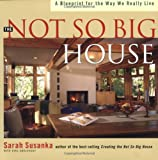 The Not So Big House: A Blueprint for the Way We Really Live (1561583766) by Obolensky, Kira