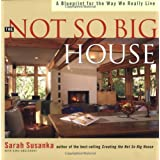 Not So Big House (Susanka) ~ Kira Obolensky