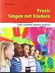 Praxis Singen mit Kindern. LIEFERBAR...