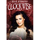 CLOCKWISE: The Clockwise Series ~ Elle Strauss